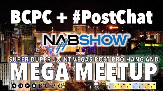 Blue Collar Post Collective (BCPC) and #Postchat Meet-up - Sunday, April 24th - O'Sheas at the LINQ Promenade.