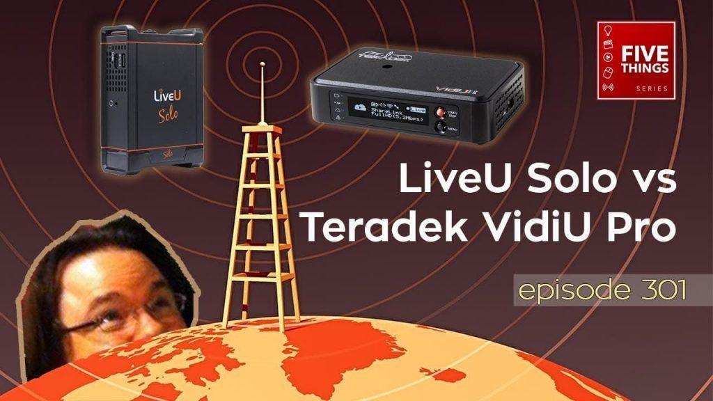 5 THINGS: on LiveU Solo vs Teradek VidiU Pro