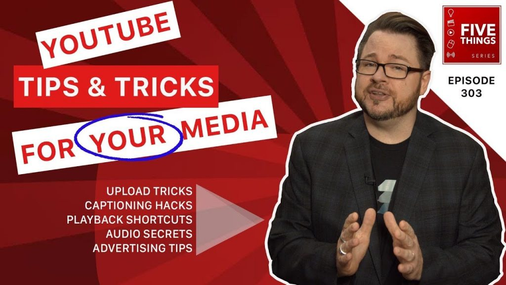 5 THINGS: YouTube Tips And Tricks For Your Media